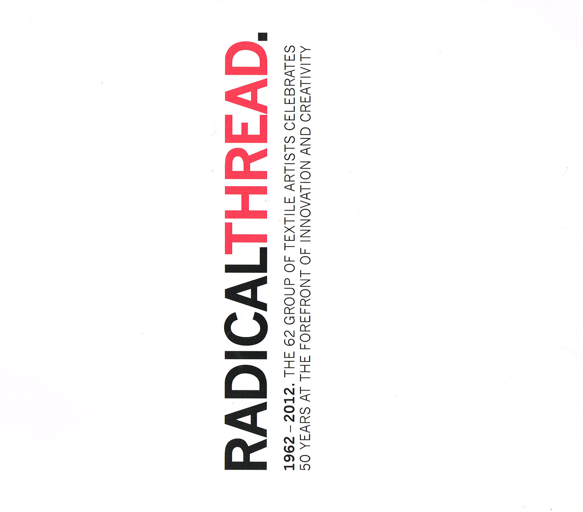 Radical Thread The 62 Group 1962-2012