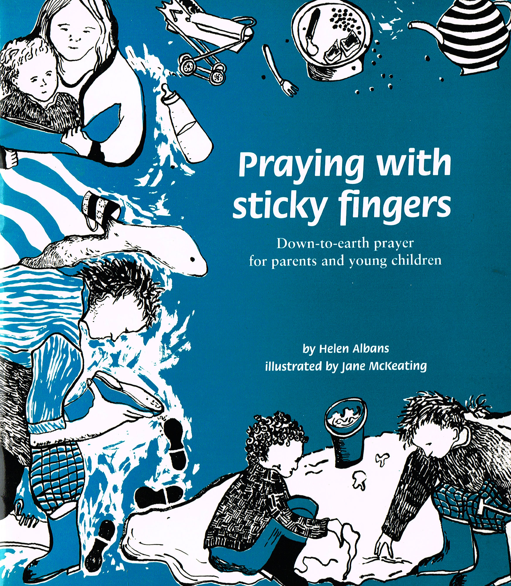 Helen Albans, Jane McKeating, Praying with sticky fingers